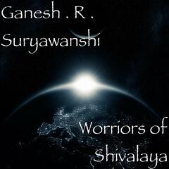 Worriors of Shivalaya (feat. S.R.Ganesh)