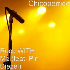 Rock With Me (feat. Pin Diezel)