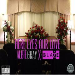 Here Lyes Our Love (feat. BlaŻe)