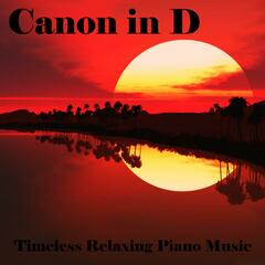 Canon in D, Timless Relaxing Piano Music