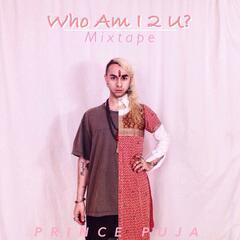 Who Am I 2 U? Mixtape