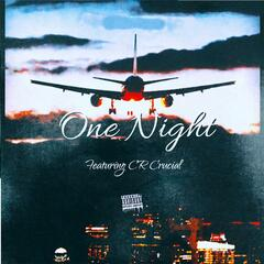 One Night (feat. Cr Crucial)