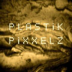 Plastik Pixxelz