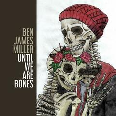 Until We Are Bones
