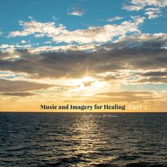Music and Imagery for Healing, Pt. 2