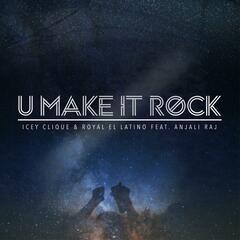 U Make It Rock (feat. Anjali Raj)