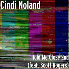 Hold Me Close 2nd (feat. Scott Rogers)