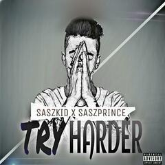 Try Harder (feat. Saszprince)