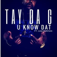 U Know Dat (feat. Lean Baltimore)