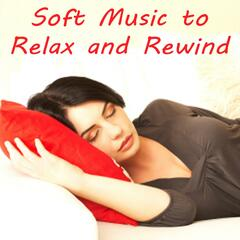 Soft Music to Relax and Rewind