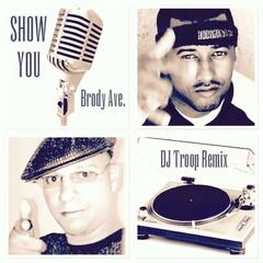 Show You (DJ Troop Remix)