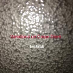 Variations on Carpe Diem