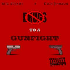 Drugs to a Gunfight (feat. Deon Johnson)