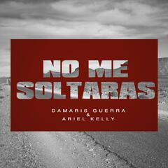 No Me Soltaras (feat. Ariel Kelly)