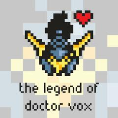 The Legend of Doctor Vox