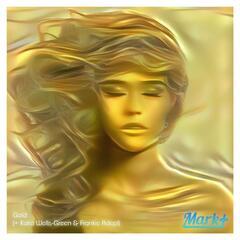 Gold (feat. Katia Wells-Green & Frankie Adept)