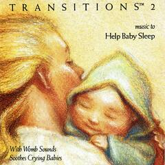 Transitions 2: Music to Help Baby Sleep