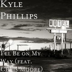 I'll Be on My Way (feat. Chris Moore)