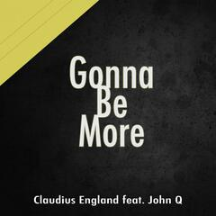 Gonna Be More (feat. John Q)