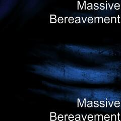 Massive Bereavement