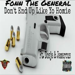 Don't End up Like Yo Homie (feat. Dosja & Jamarcus)
