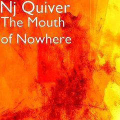 The Mouth of Nowhere