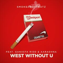 West Without U (feat. Ganxsta Ridd & Aaradhna)