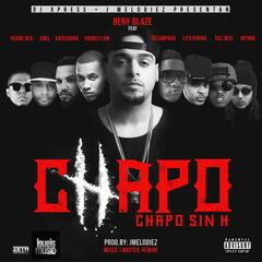 Chapo Sin H (feat. Relampago, Lito Kirino, Young Flow, Tali Mcs, Kapuchino, Young Dex, Abel & Mynor)