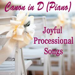 Canon in D (Piano) - Joyful Processional Songs