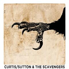 Curtis / Sutton & the Scavengers