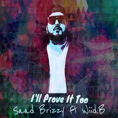 I'll Prove It Too (feat. Wiid. B)