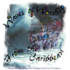 Waves of Worship from the Caribbean