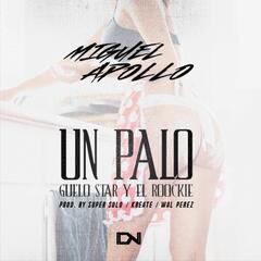 Un Palo (feat. Guelo Star & El Roockie)