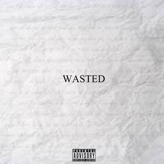Wasted (feat. Modern Styles)