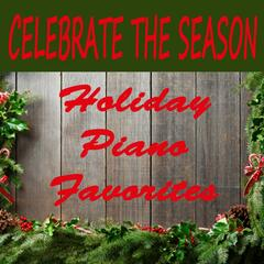 Celebrate the Season - Holiday Piano Favorites