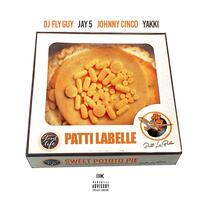 Patti Labelle (feat. Jay5, Johnny Cinco & Yakki)