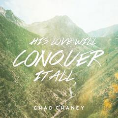 His Love Will Conquer It All