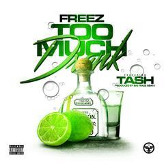Too Much Drank (feat. Tash)