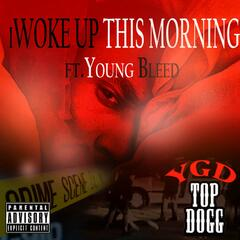 iWoke up This Morning (feat. Young Bleed)