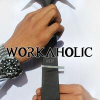 Workaholic - EP