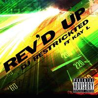 Rev'd up (feat. Kay L)