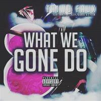 What We Gone Do (feat. Amen Beckley)
