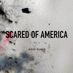 Scared of America
