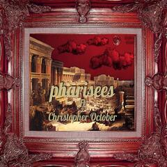 Pharisees (feat. Christopher October)