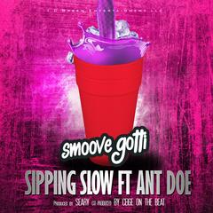 Sip Slow (feat. Ant Doe)