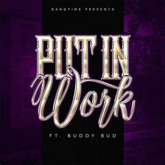 Put in Work (feat. Buddy Bud)