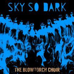 The Blowtorch Choir