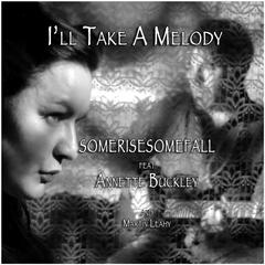 I'll Take a Melody (feat. Annette Buckley & Martin Leahy)