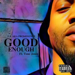 Good Enough (feat. Tone Jonez)