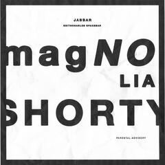 Magnolia Shorty (feat. KeithCharles Spacebar)